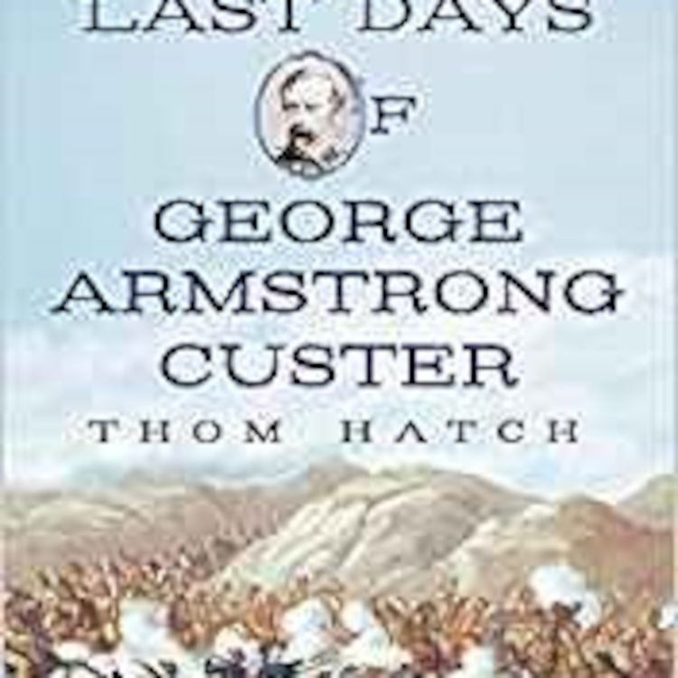 cover art for GENERAL GEORGE CUSTER - THOM HATCH