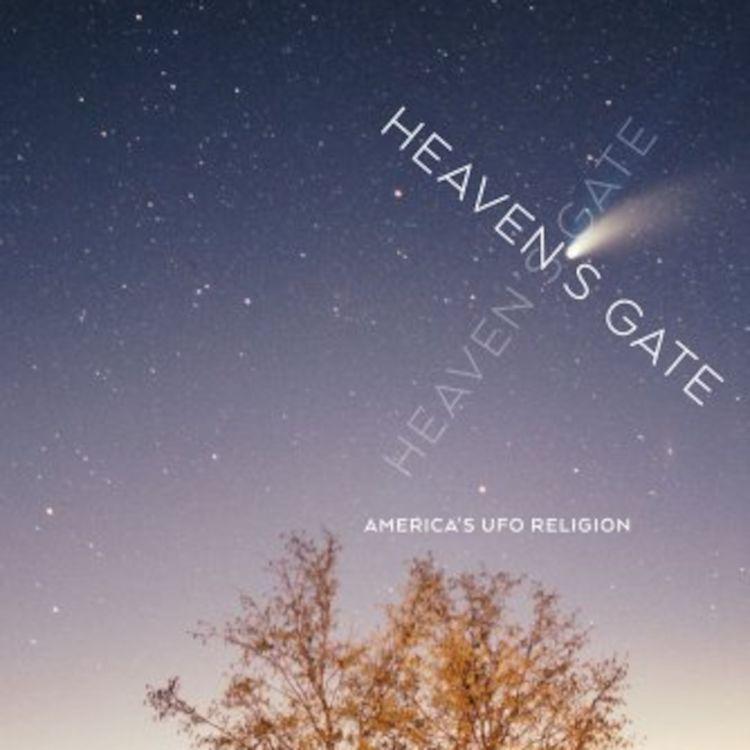 cover art for Heaven's Gate: America's UFO Religion - Benjamin E. Zeller