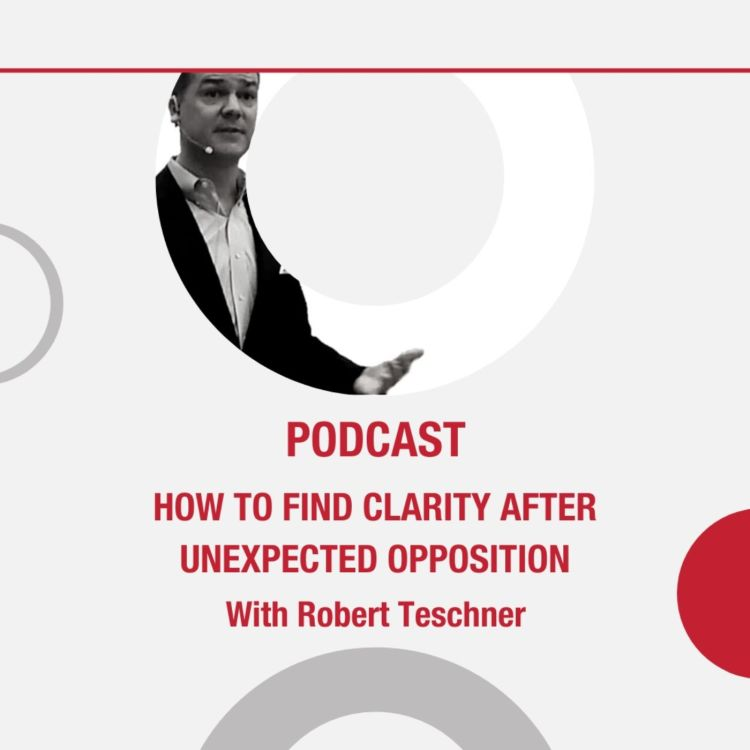 cover art for How To Find Clarity After Unexpected Opposition