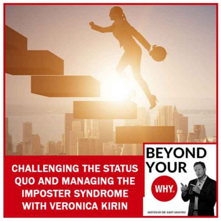 cover art for Challenging The Status Quo And Managing The Imposter Syndrome With Veronica Kirin