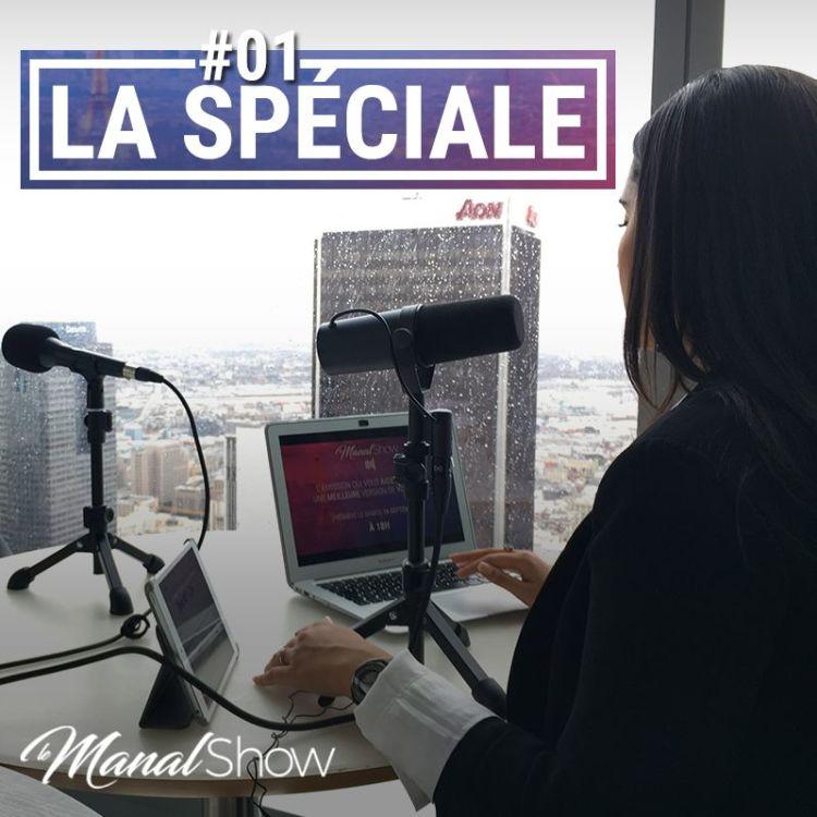 cover art for LA SPÉCIALE #01 - POURQUOI JE FAIS LE MANAL SHOW