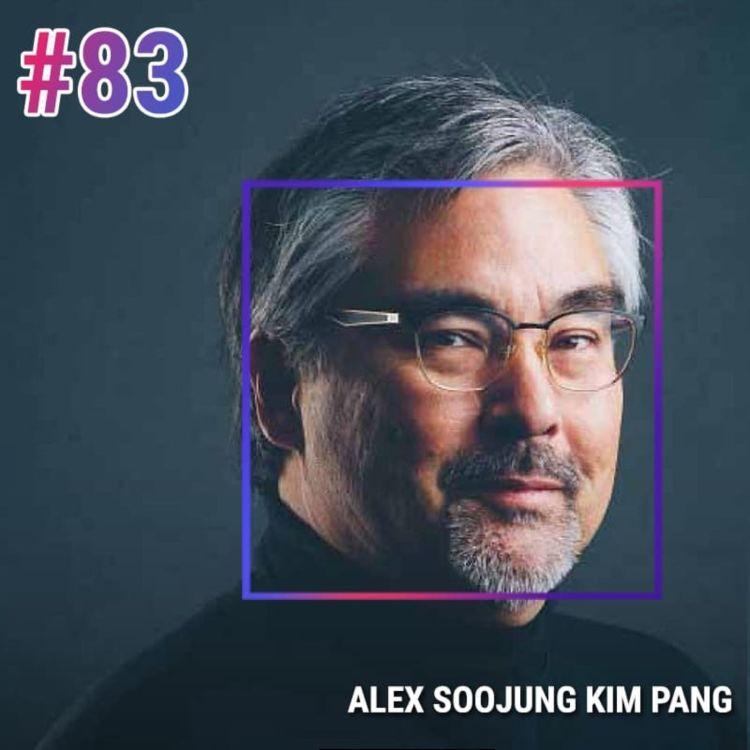 cover art for #83 ALEX SOOJUNG-KIM PANG: LE POUVOIR CACHÉ DU REPOS
