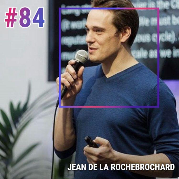cover art for #84 JEAN DE LA ROCHEBROCHARD : CE QUE PERSONNE NE DIT JAMAIS