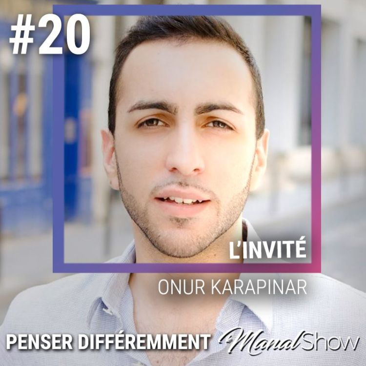 cover art for #20 - ONUR KARAPINAR - COMMENT PENSER AUTREMENT POUR RÉUSSIR