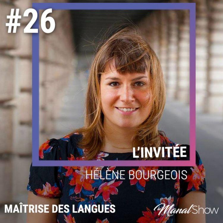 cover art for #26 - FAITES-VOUS PARTIE DES NOUVEAUX ANALPHABÈTES ? [HÉLÈNE BOURGEOIS]