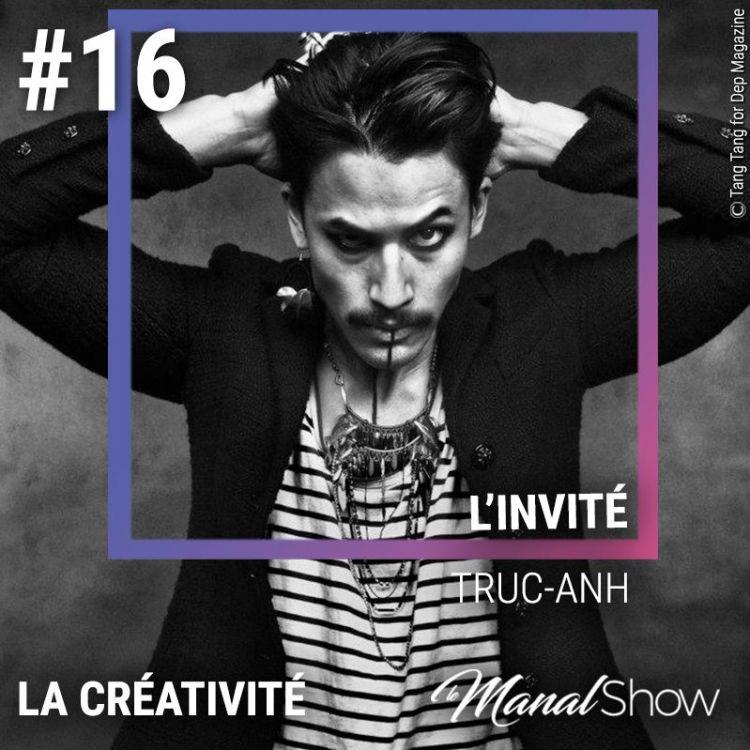 cover art for #16 TRUC-ANH - LA CRÉATIVITÉ C'EST L'INTELLIGENCE QUI S'AMUSE