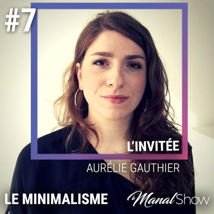 cover art for #07 AURÉLIE GAUTHIER - ÉLIMINER LE SUPERFLU POUR QUE LE NÉCESSAIRE PUISSE PARLER