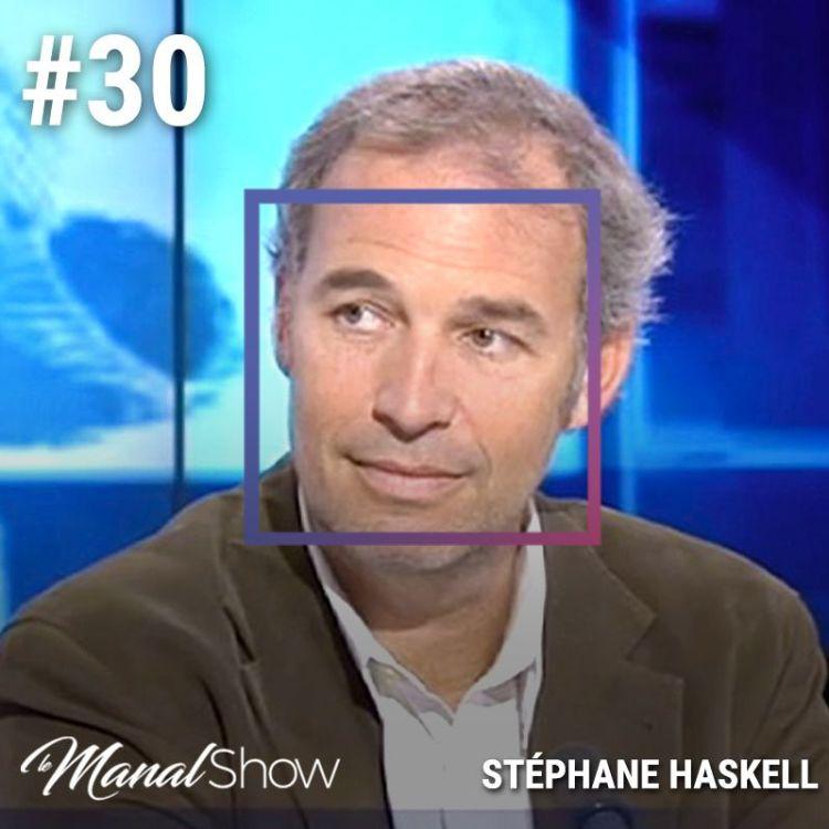 cover art for #30 - STÉPHANE HASKELL : JE ME SUIS VU FINIR EN ASILE PSYCHIATRIQUE