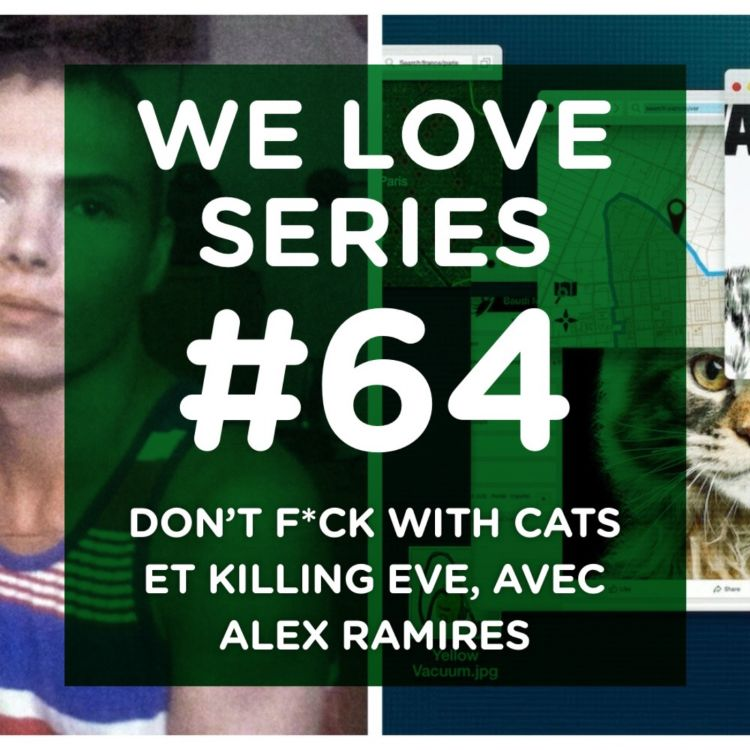 cover art for Don't F*ck With Cats et Killing Eve, avec Alex Ramires