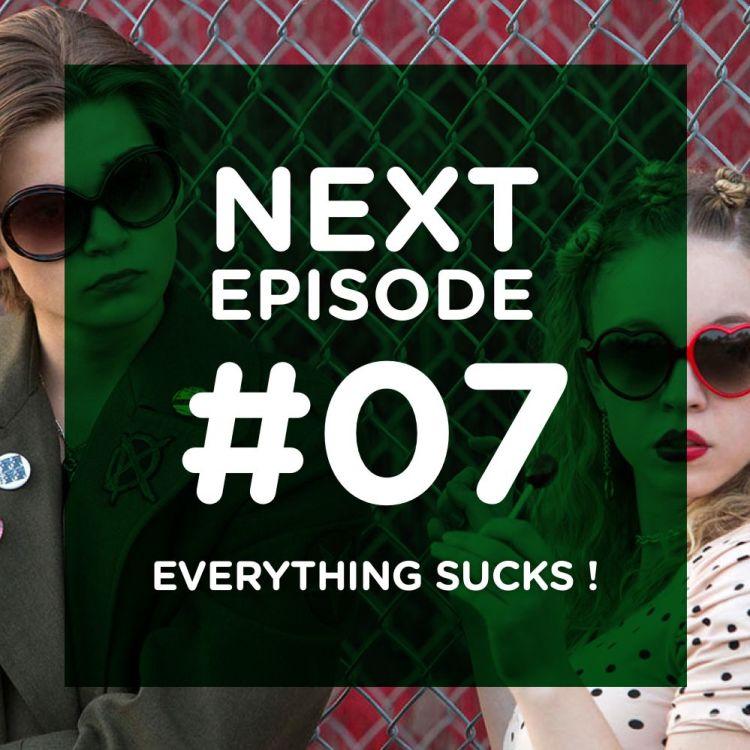 cover art for Everything Sucks ! Survivre aux 90's