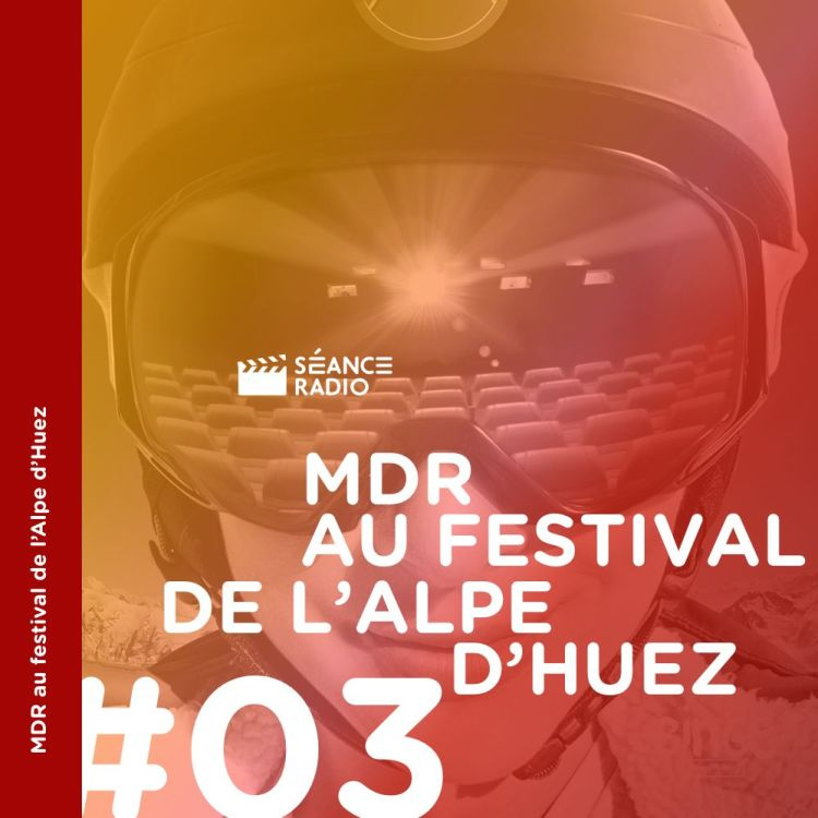 cover art for MDR au festival de l'Alpe d'Huez (3/4)