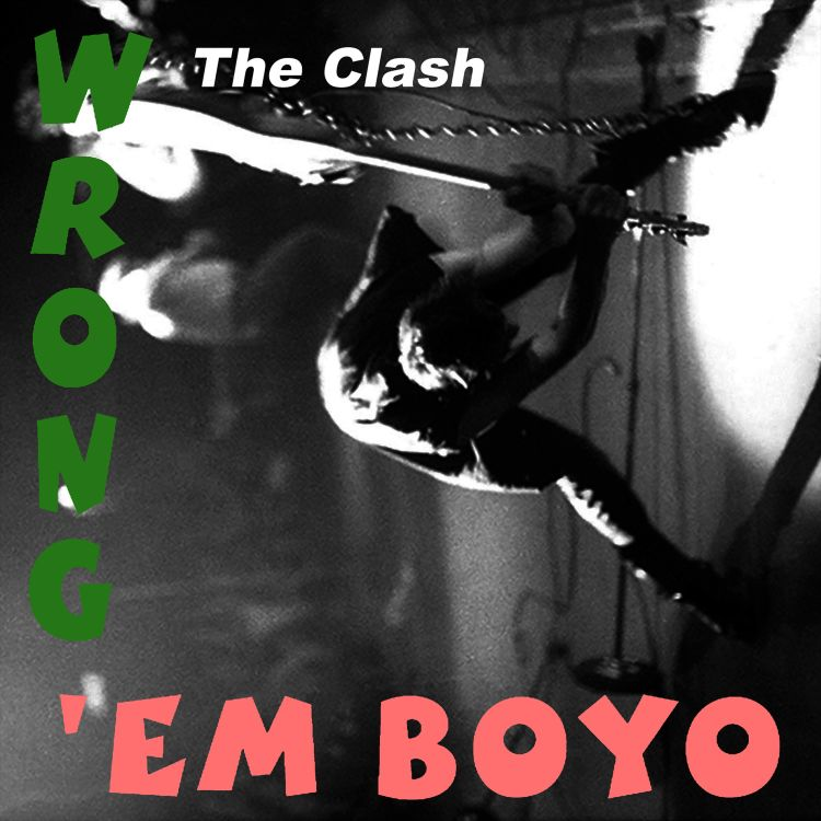 cover art for One Song: The Clash, Wrong 'Em Boyo
