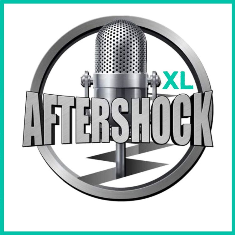 cover art for AFTERSHOCKXL 22Feb19 podcast [S01E24] hosted by Steve 'GORILLA' Grillo