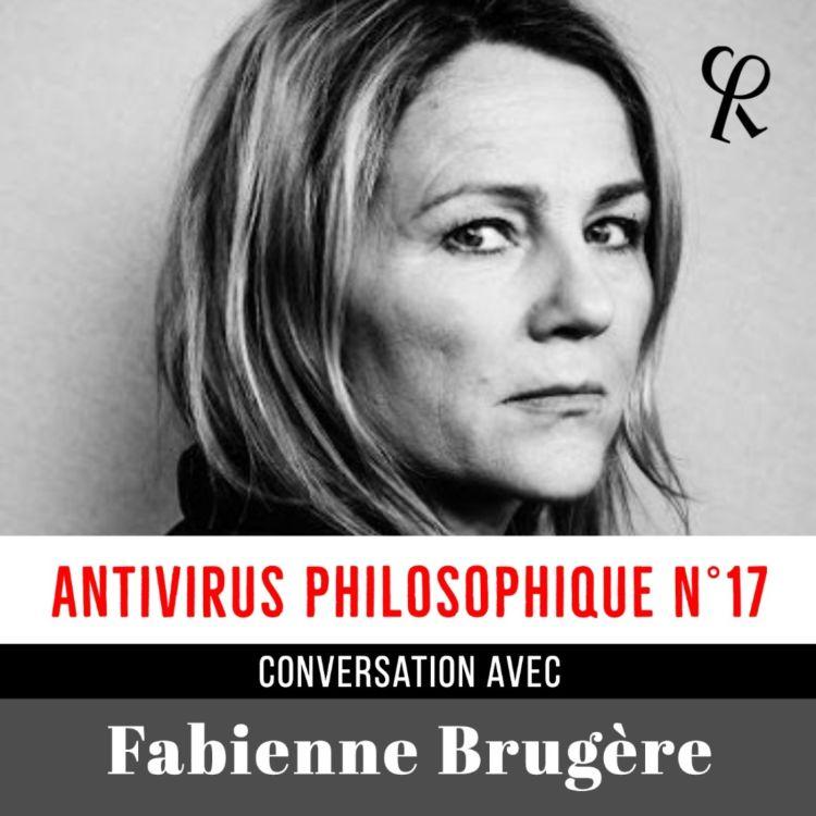 cover art for FABIENNE BRUGÈRE // Antivirus Philosophique Nº17