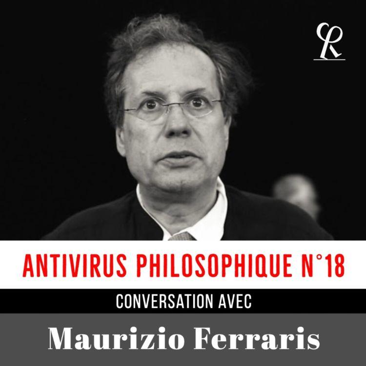 cover art for MAURIZIO FERRARIS // Antivirus Philosophique Nº18