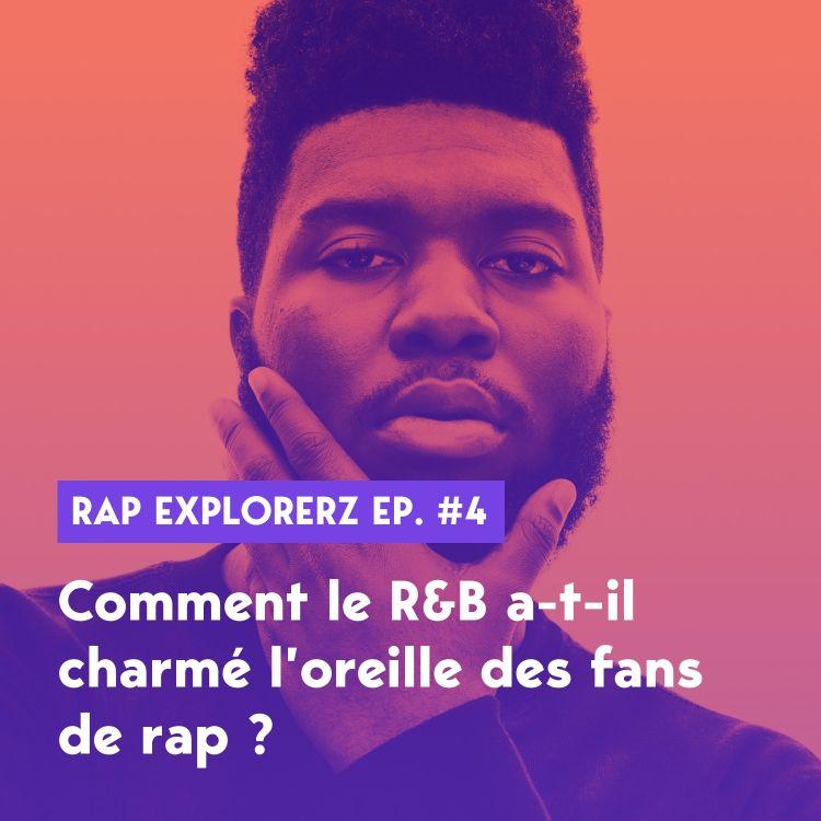 cover art for Comment le R&B a-t-il charmé l'oreille des fans de rap ?