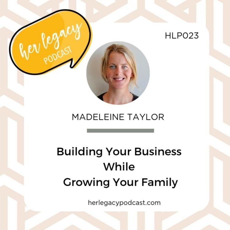 HLP 023- Building Your Business While Growing Your Family