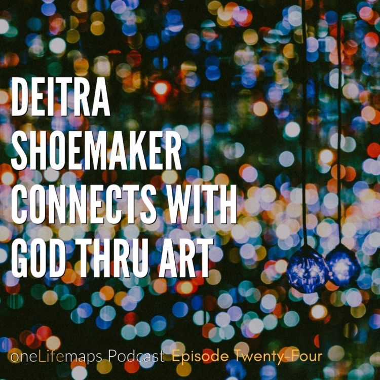 cover art for 24. Deitra Shoemaker Connects with God Thru Art