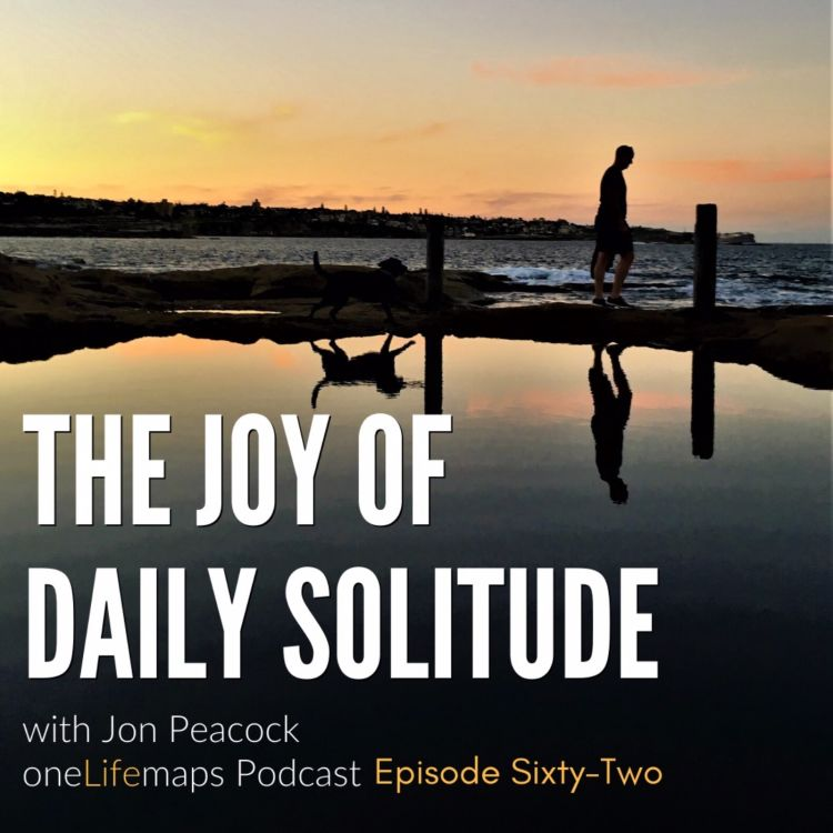 cover art for 62. The Joy of Daily Solitude