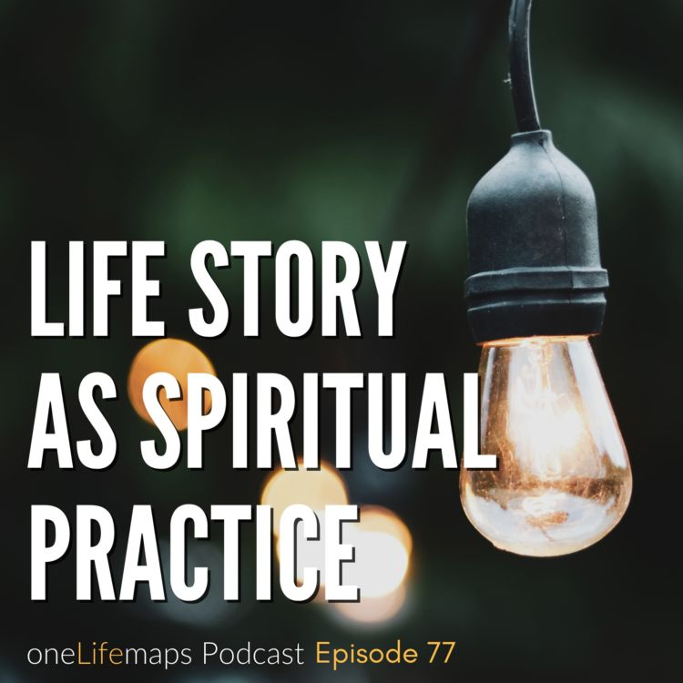 cover art for 77. Life Story as Spiritual Practice