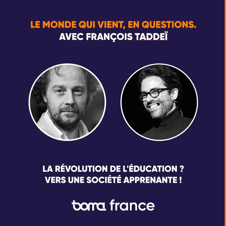 cover art for LMVQ #5 — La révolution de l'éducation ? Vers une société apprenante ! Avec François Taddeï