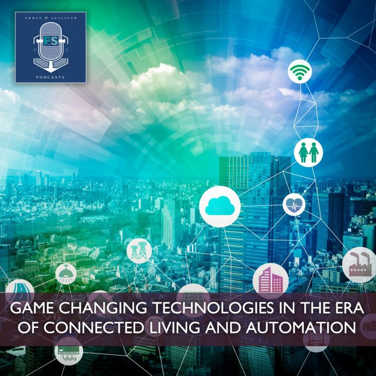Game Changing Technologies in the Era of Connected Living and