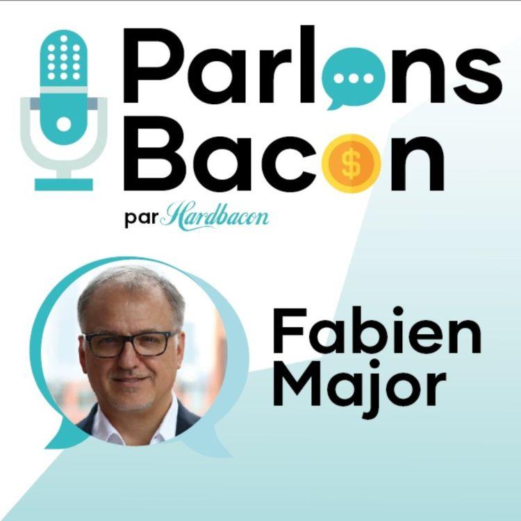 cover art for Parlons Bacon avec Fabien Major