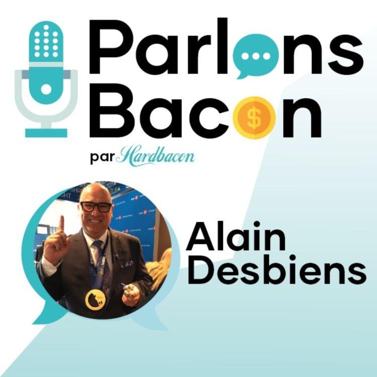 cover art for Parlons Bacon avec Alain Desbiens