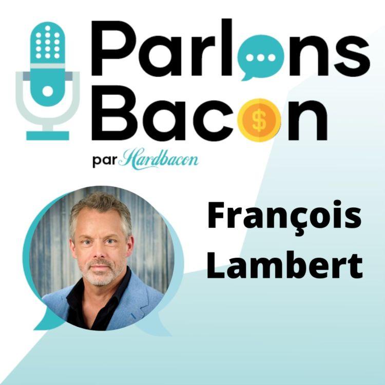 cover art for Parlons Bacon avec François Lambert