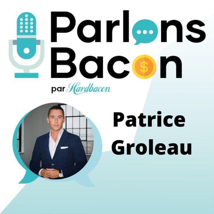 cover art for Parlons Bacon avec Patrice Groleau