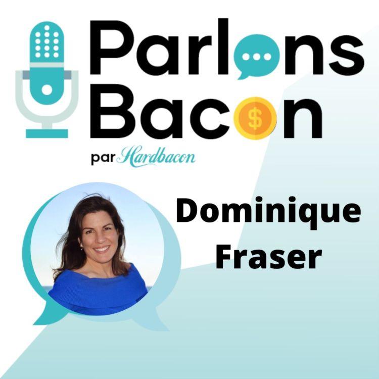 cover art for Parlons Bacon avec Dominique Fraser