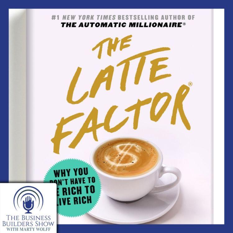 cover art for The Latte Factor with John David Mann