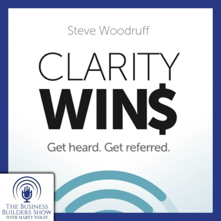 cover art for CLARITY WINS$. Get heard. Get referred. With Steve Woodruff