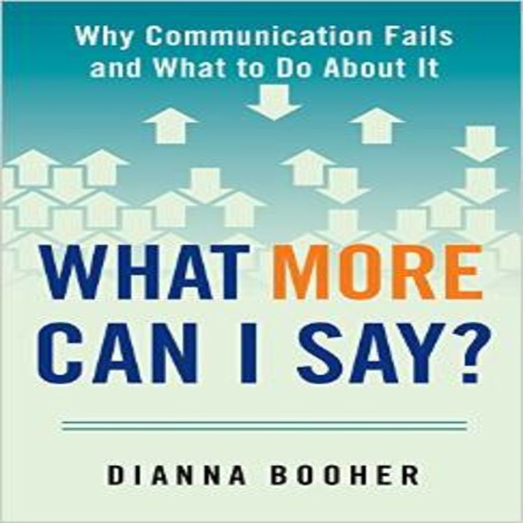 cover art for What More Can I Say? Author Dianna Booher Helps Us Say The Right Things!
