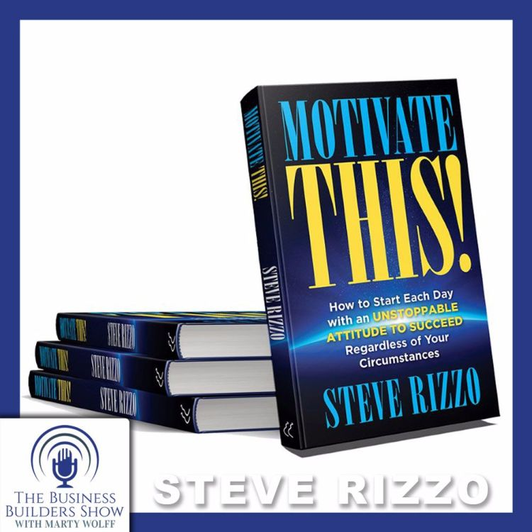cover art for Steve Rizzo - Unique and Accurate View of Motivation