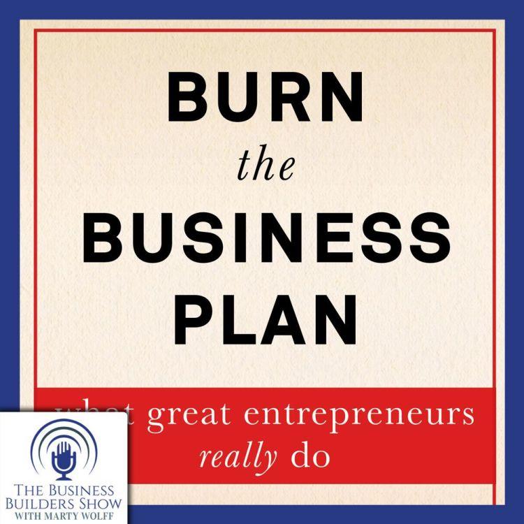 cover art for Burn the Business Plan....what great entrepreneurs REALLY do