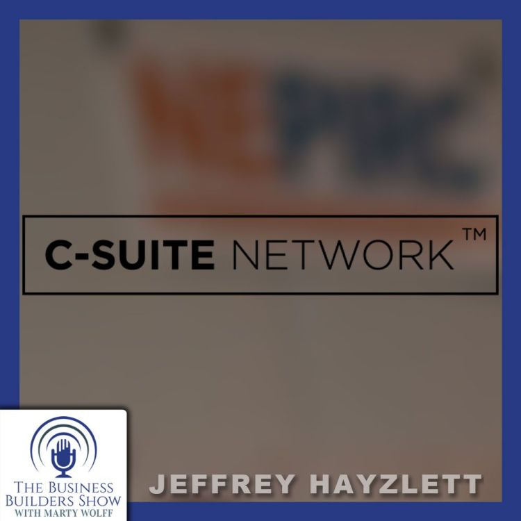 cover art for Jeffrey Hayzlett, Chairman of C-Suite Network
