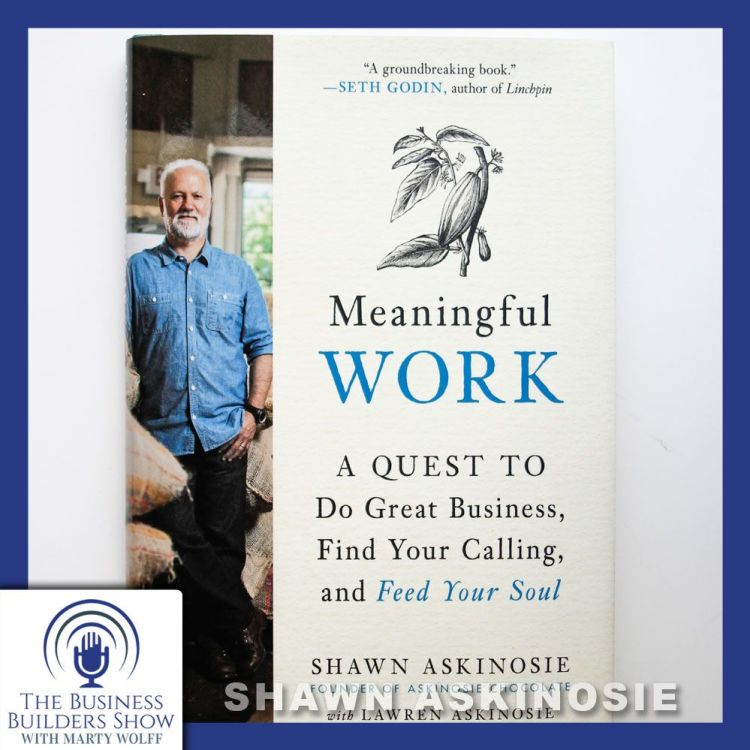 cover art for Meaningful Work: A Chat With Shawn Askinosie