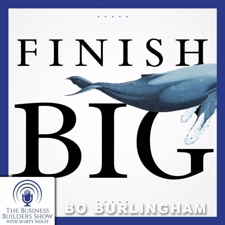 cover art for FINISH BIG with Bo Burlingham