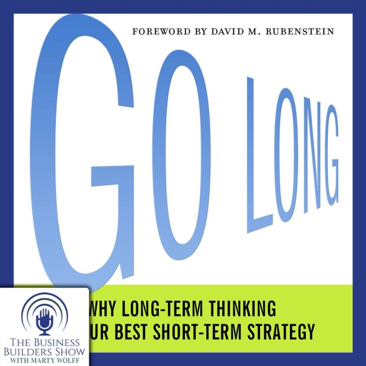 cover art for Why Long-Term Thinking Is Your Best Short-Term Strategy