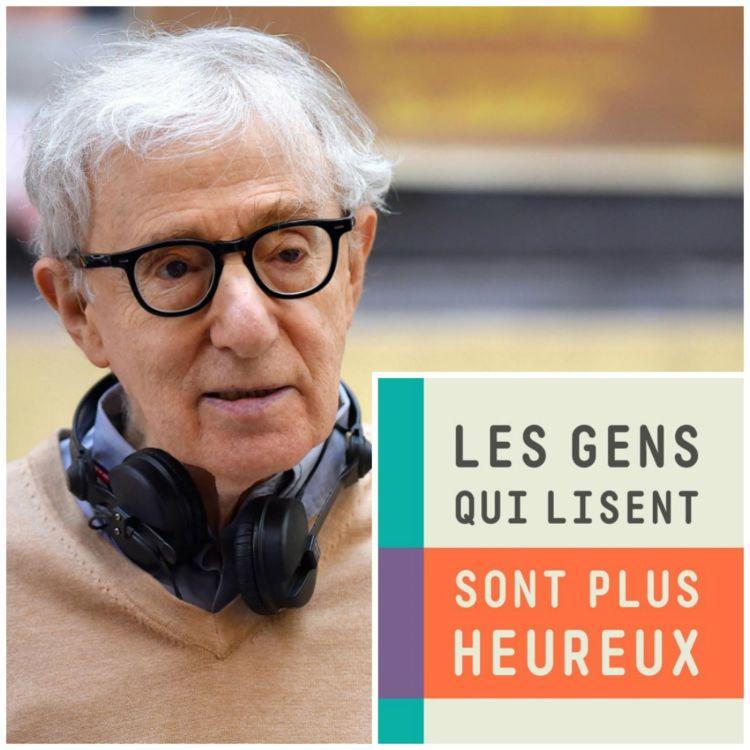 """cover art for #24 - Woody Allen : """"Écrire un roman, c'est 100 fois plus difficile qu'écrire un film !"""""""