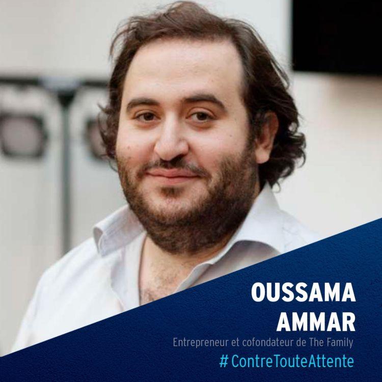 cover art for Oussama Ammar, entrepreneur et cofondateur de The Family