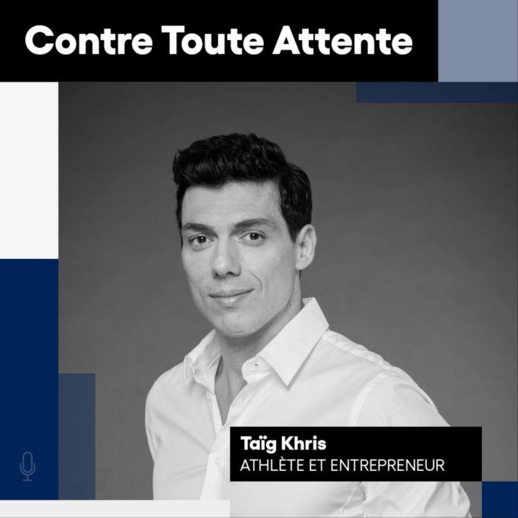 cover art for Taïg Khris, Athlète et entrepreneur