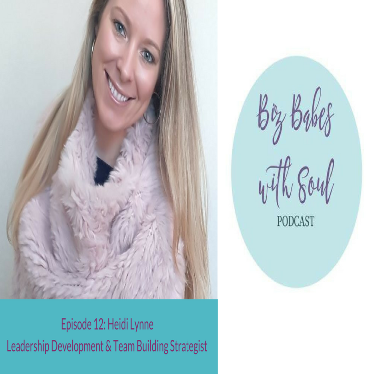 cover art for Biz Babes with Soul Episode 12- Heidi Lynne