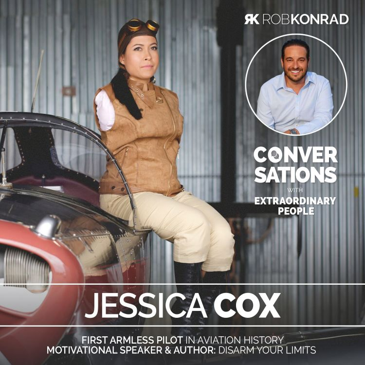 cover art for 005. The World's First Pilot Born Without Arms: Jessica Cox