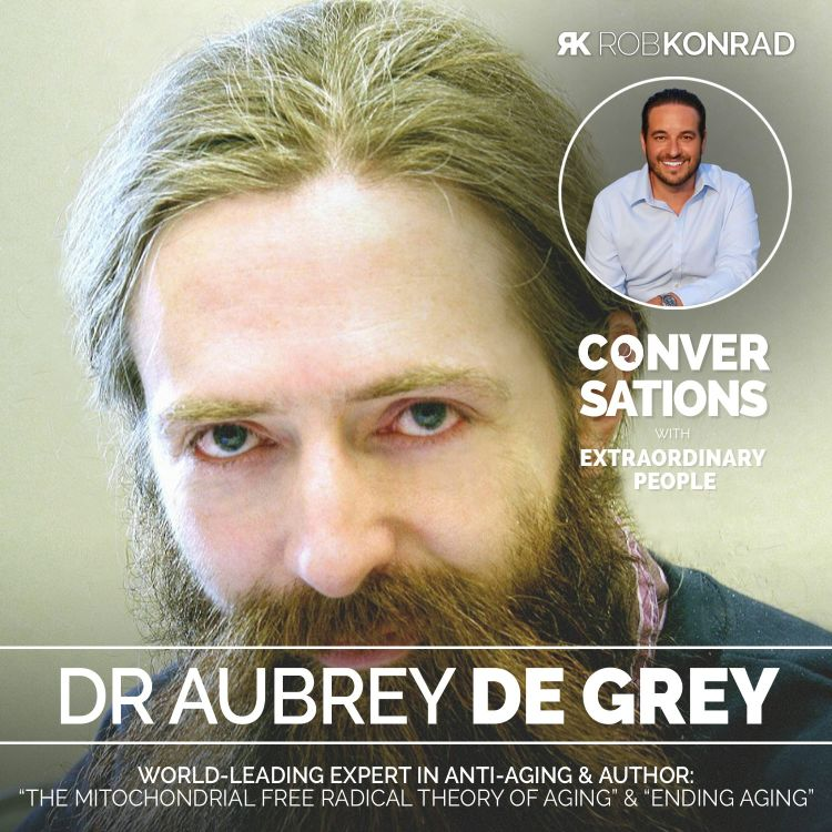 cover art for 010. The Scientist Who Believes He Can Make Us Immortal: Dr. Aubrey De Grey