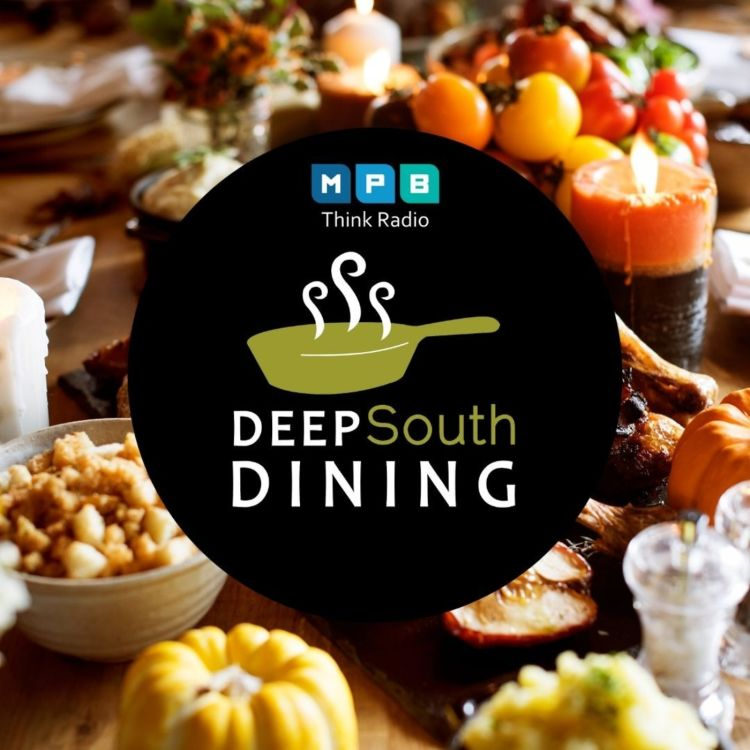 cover art for Deep South Dining: Thanksgiving Pt. 2