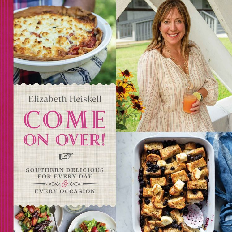 cover art for Deep South Dining |Elizabeth Heiskell - Come On Over