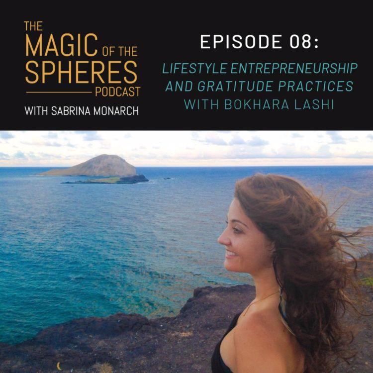 cover art for 8. Lifestyle Entrepreneurship and Gratitude Practices with Bokhara Lashi