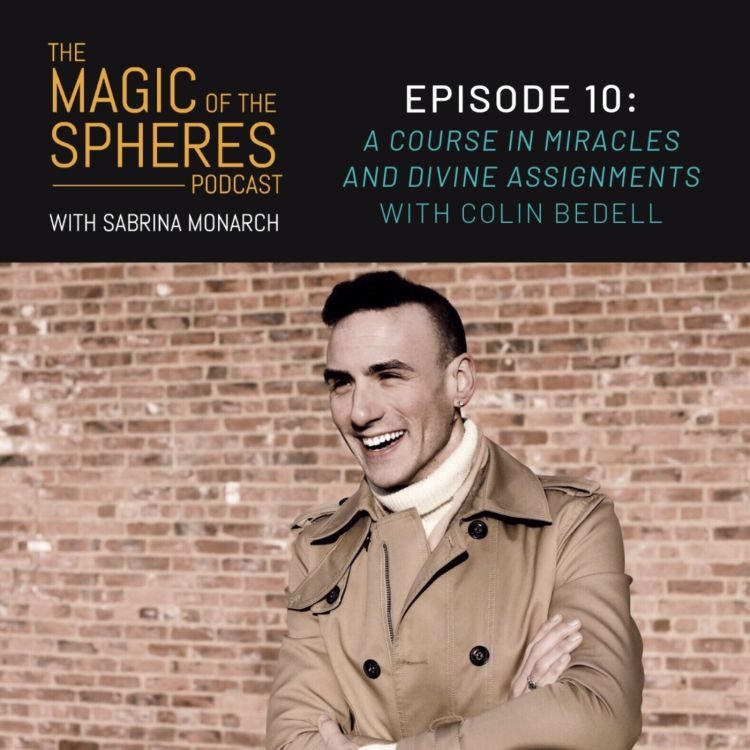 cover art for 10. A Course in Miracles & Divine Assignments with Colin Bedell